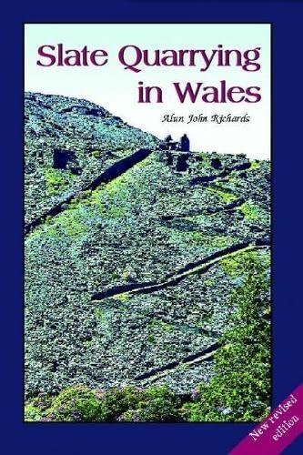 Slate Quarrying in Wales By Alun John Richards