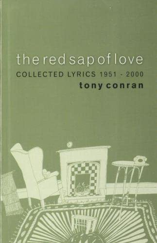Red Sap of Love, The: Collected Lyrical and Lyrical Sequences 1951 2000 By Tony Conran