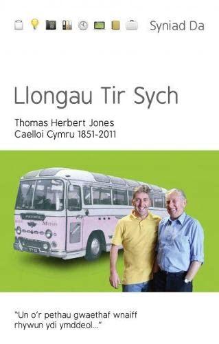 Cyfres Syniad Da: Llongau Tir Sych - Caelloi Cymru 1851-2011 by Thomas Herbert Jones