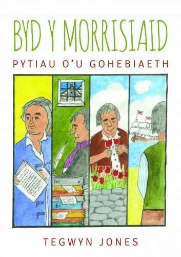 Byd y Morrisiaid - Pytiau o'u Gohebiaeth By Tegwyn Jones