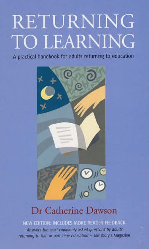 Returning To Learning, 2nd Edition By Dr Catherine Dawson