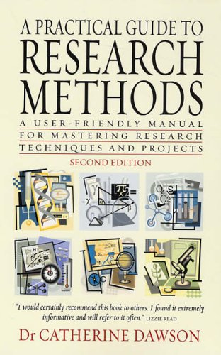 A Practical Guide to Research Methods 2e: A User-friendly Manual for Mastering Research Techniques and Projects By Dr. Catherine Dawson