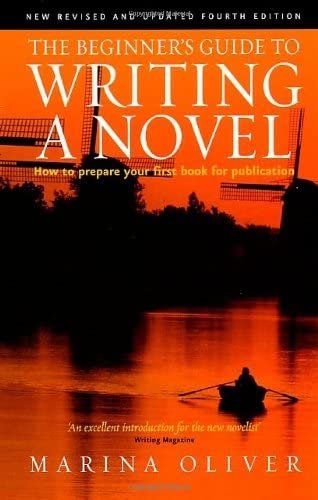 The Beginner's Guide to Writing a Novel 4th Edition By Marina Oliver