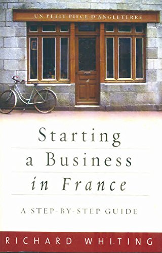 Starting A Business In France By Richard Whiting