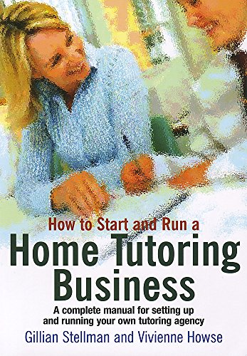 How to Start And Run A Home Tutoring Business By Vivienne Howse