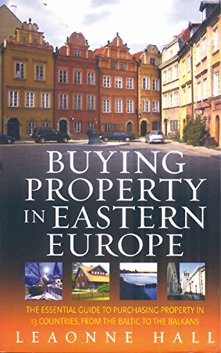 Buying Property In Eastern Europe By Leaonne Hall