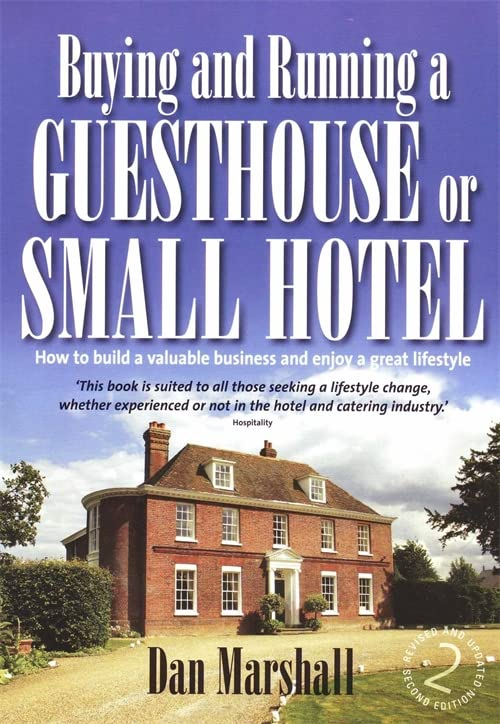 Buying and Running a Guesthouse or Small Hotel 2nd Edition By Dan Marshall