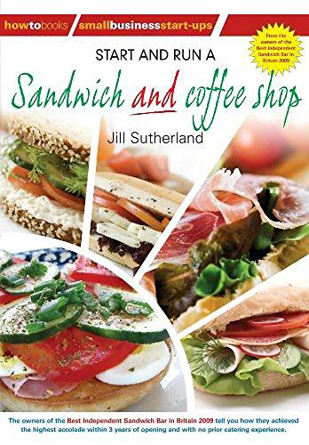 Start and Run a Sandwich and Coffee Shop By Jill Sutherland