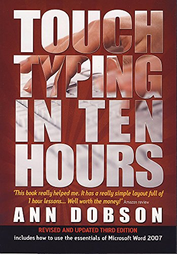 Touch Typing in Ten Hours: 3rd edition By Ann Dobson