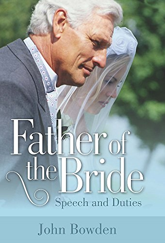 Father of the Bride: 2nd edition By John Bowden