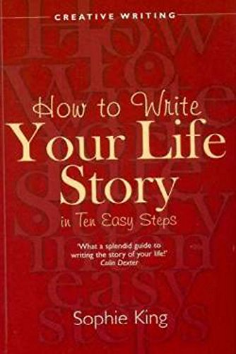 Write Your Life Story In Ten Easy Steps By Sophie King