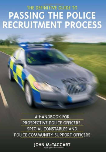 The Definitive Guide to Passing the Police Recruitment Process By John McTaggart