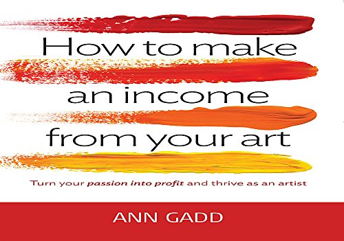 How To Make Income From Your Art By Ann Gadd