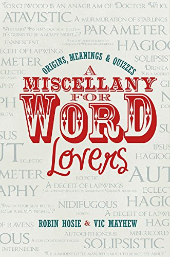 A Miscellany for Word Lovers: Origins, Meanings & Quizzes By Robin Hosie