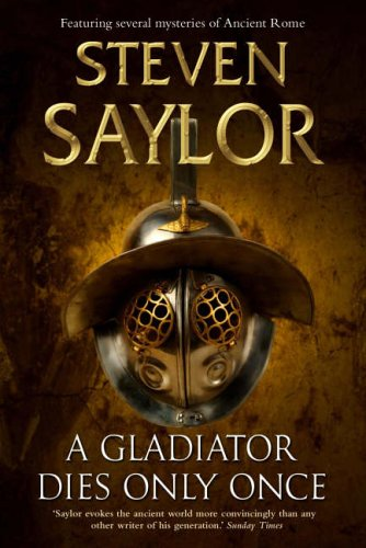 A Gladiator Dies Only Once By Steven Saylor