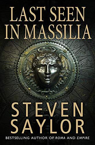 Last Seen in Massilia By Steven Saylor