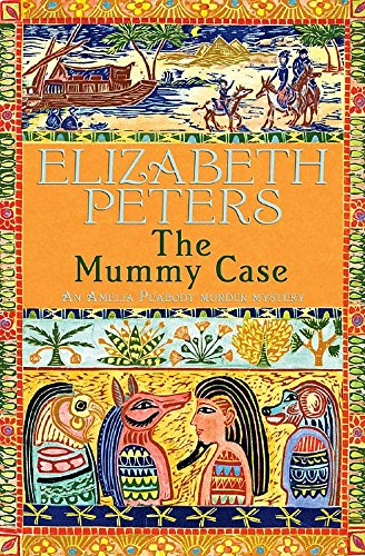 The Mummy Case (Amelia Peabody) By Elizabeth Peters