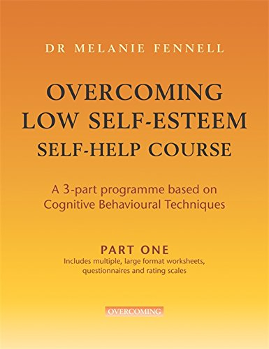 Overcoming Low Self-Esteem: Self-Help Course: Part Two by Melanie Fennell