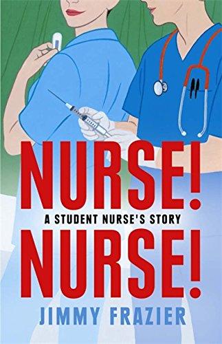 Nurse, Nurse: A Student Nurse's Story by Jimmy Frazier