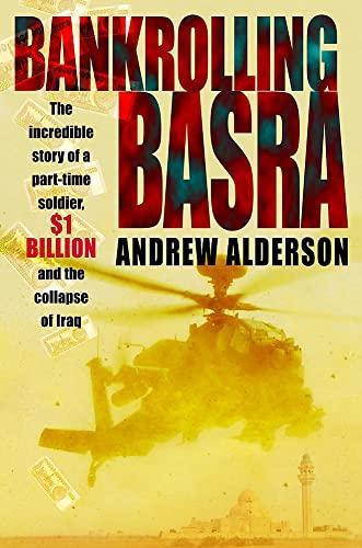 Bankrolling Basra By Andrew Alderson