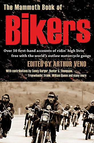 The Mammoth Book of Bikers by Arthur Veno