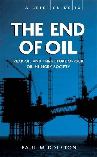 The End of Oil (Brief Histories) By Paul Middleton