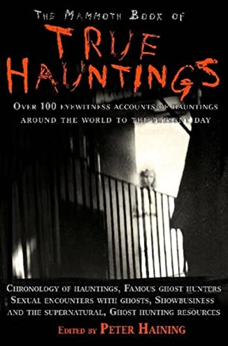 The Mammoth Book of True Hauntings By Peter Haining