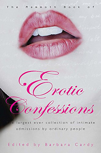 The Mammoth Book of Erotic Confessions by Barbara Cardy