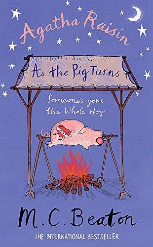 Agatha Raisin as the Pig Turns by M. C. Beaton