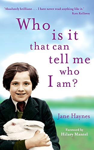 Who is it that can tell me who I am? By Jane Haynes