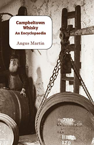 Campbeltown Whisky By Angus Martin