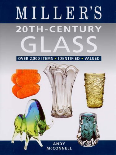 20th-century Glass: Over 2,000 Items, Identified, Valued by Andy McConnell