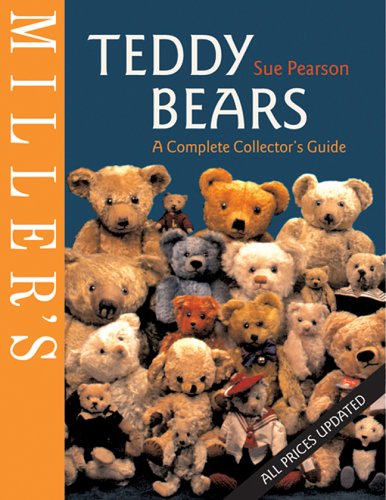 Miller's Teddy Bears: A Complete Collector's Guide By Sue Pearson