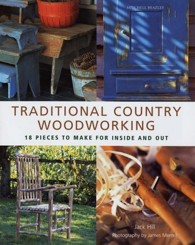 Traditional Country Woodworking By Jack Hill