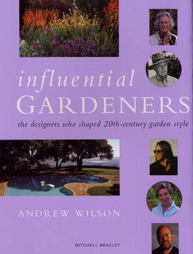 Influential Gardeners By Andrew Wilson