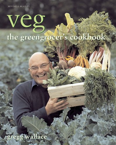 Veg: The Greengrocer's Cookbook by Gregg Wallace