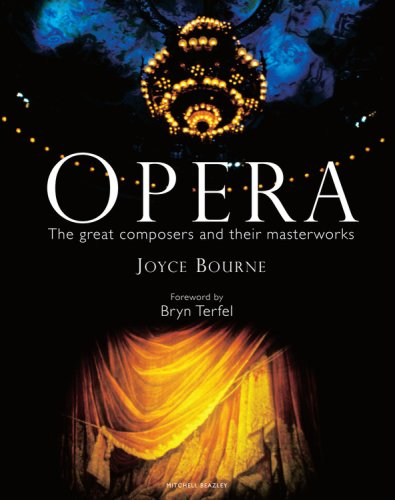Opera: The Great Artists, Composers, and their Masterworks by Joyce Bourne