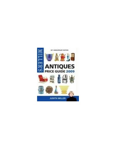 Miller's Antiques Price Guide 2009 By Judith Miller