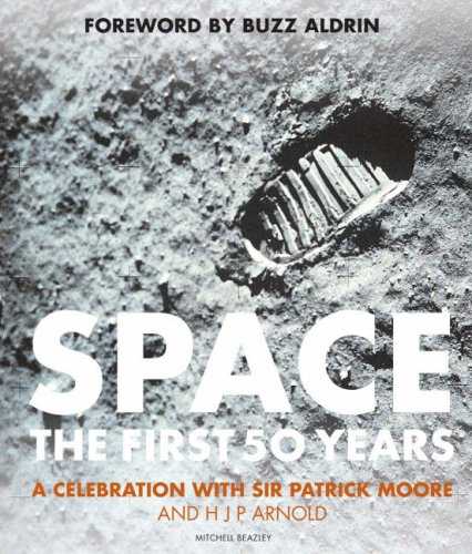 Space: The First 50 Years By Patrick Moore