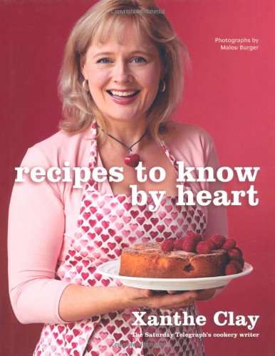 Recipes to Know by Heart by Xanthe Clay