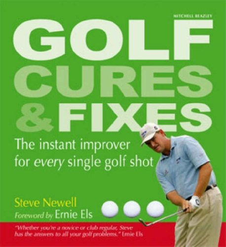 Golf Cures and Fixes By Steve Newell