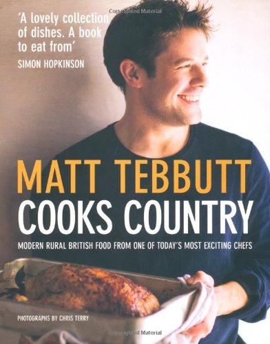 Cooks Country: Modern British Rural Cooking By Matt Tebbutt