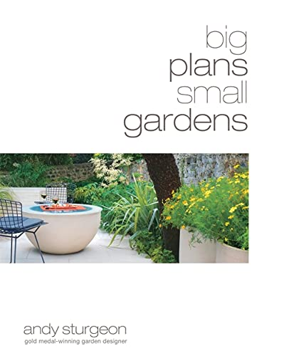 Big Plans, Small Gardens by Andy Sturgeon