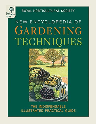 RHS Encyclopedia of Gardening Techniques: A Step-by-Step Guide to Key Skills for Every Garden by Royal Horticultural Society