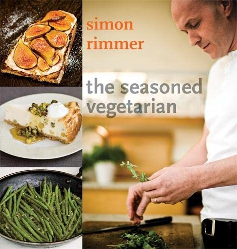 The Seasoned Vegetarian by Simon Rimmer
