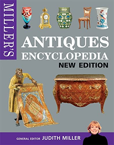 Miller's Antiques Encyclopedia by Judith Miller