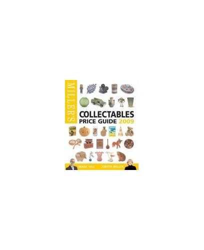 Miller's Collectables Price Guide: 2009 by Judith Miller