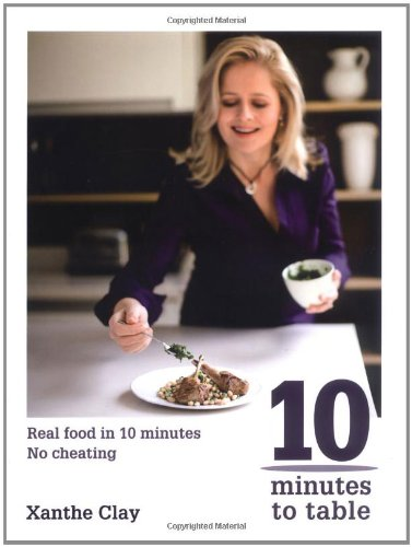 Ten Minutes to Table by Xanthe Clay