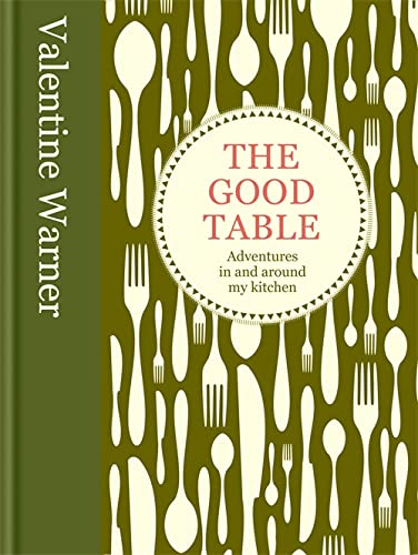 The Good Table by Valentine Warner