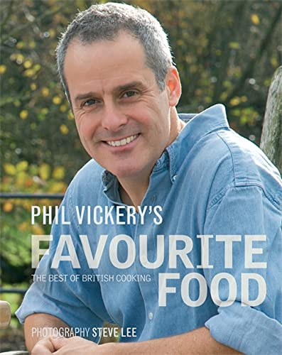 Phil Vickery's Favourite Food: The Best of British Cooking by Phil Vickery